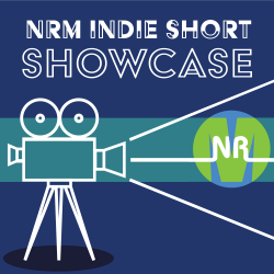 NRM Streamcast Indie Short Showcase