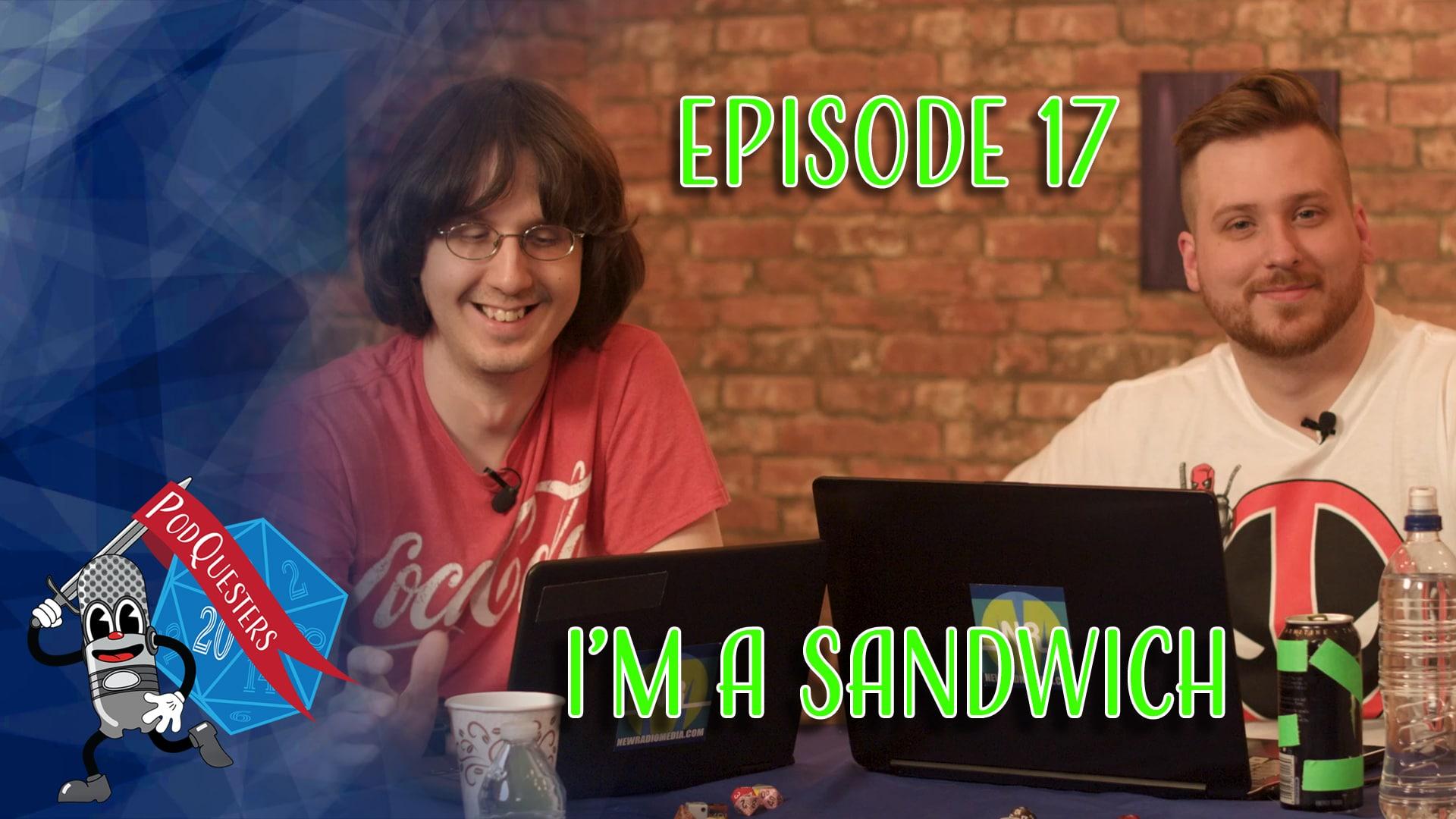 Podquesters - Episode 17: I