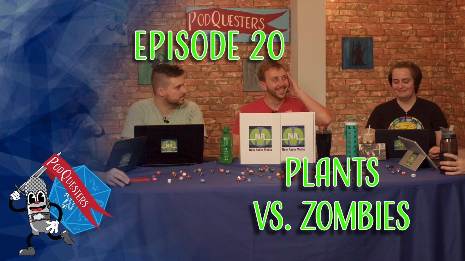Podquesters - Episode 20: Plants Vs. Zombies