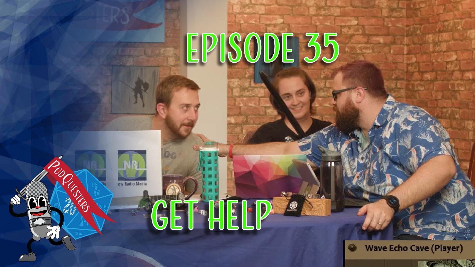 Podquesters - Episode 35: Get Help