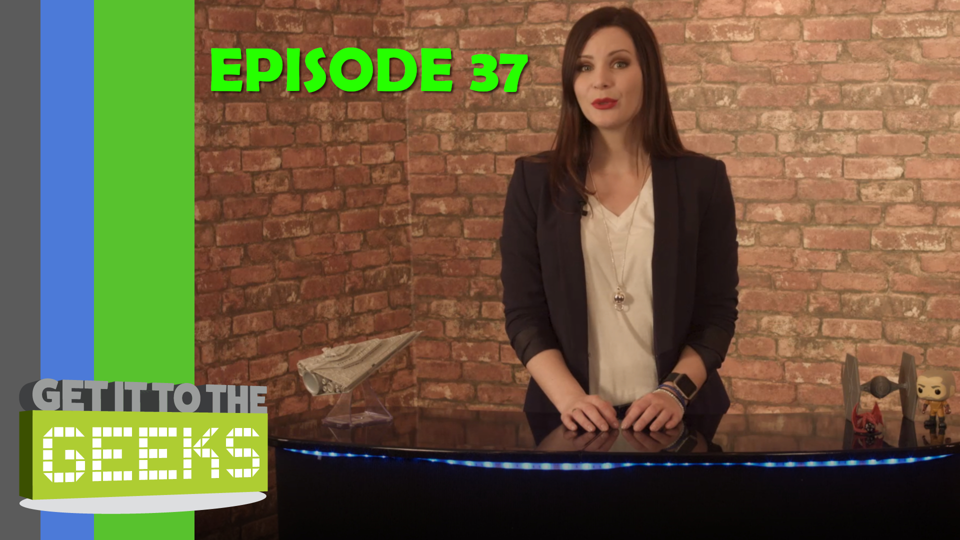 Get It To The Geeks - Episode 37