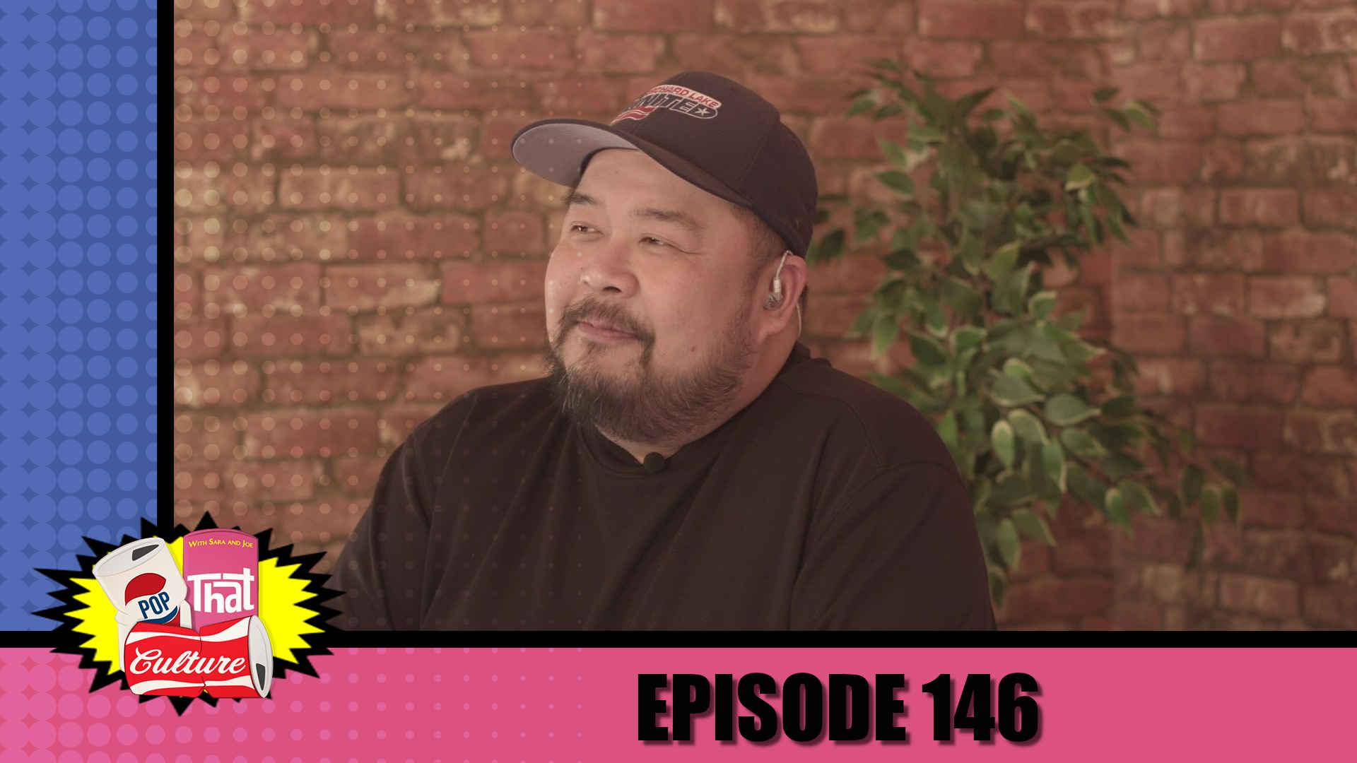 Pop That Culture - Episode 146
