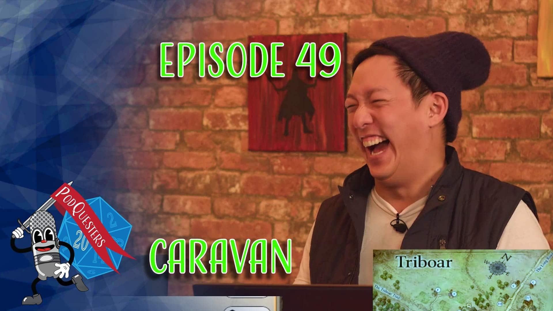 Podquesters - Episode 49: Caravan