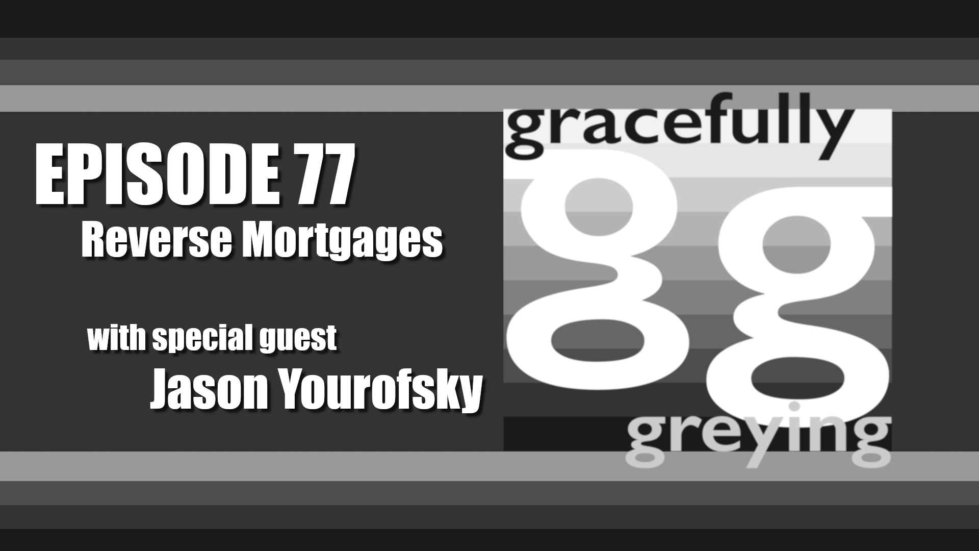 Gracefully Greying - Episode 77