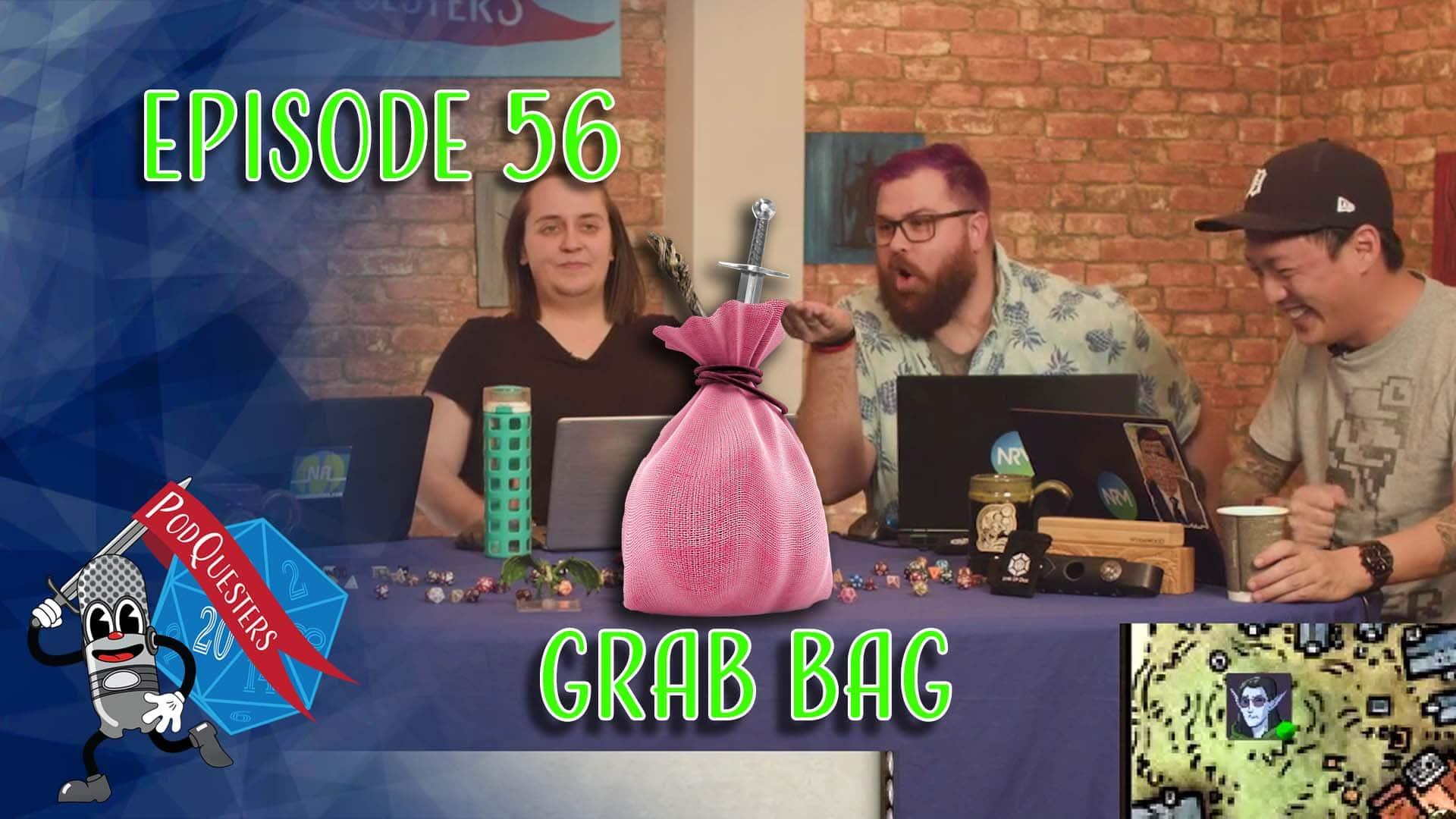 Podquesters - Episode 56: Grab Bag