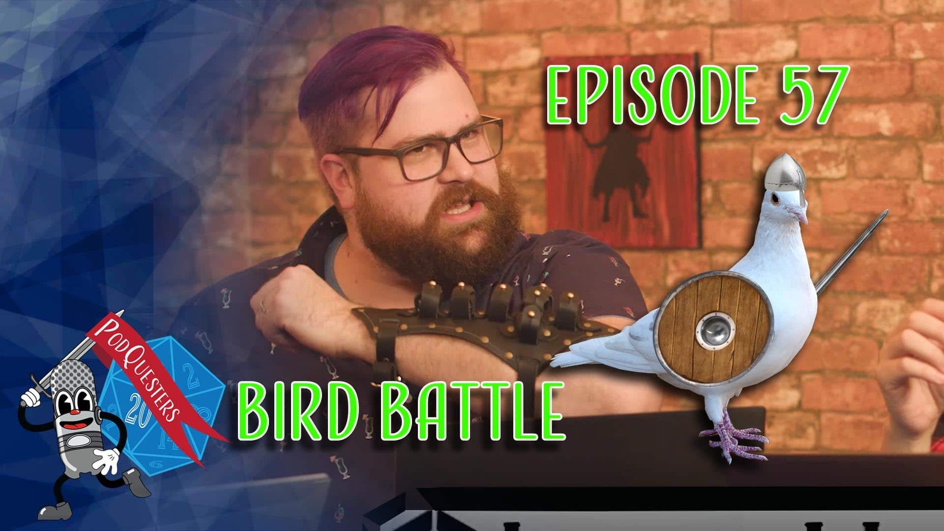 Podquesters - Episode 57: Bird Battle