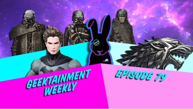 Geektainment Weekly - Episode 79