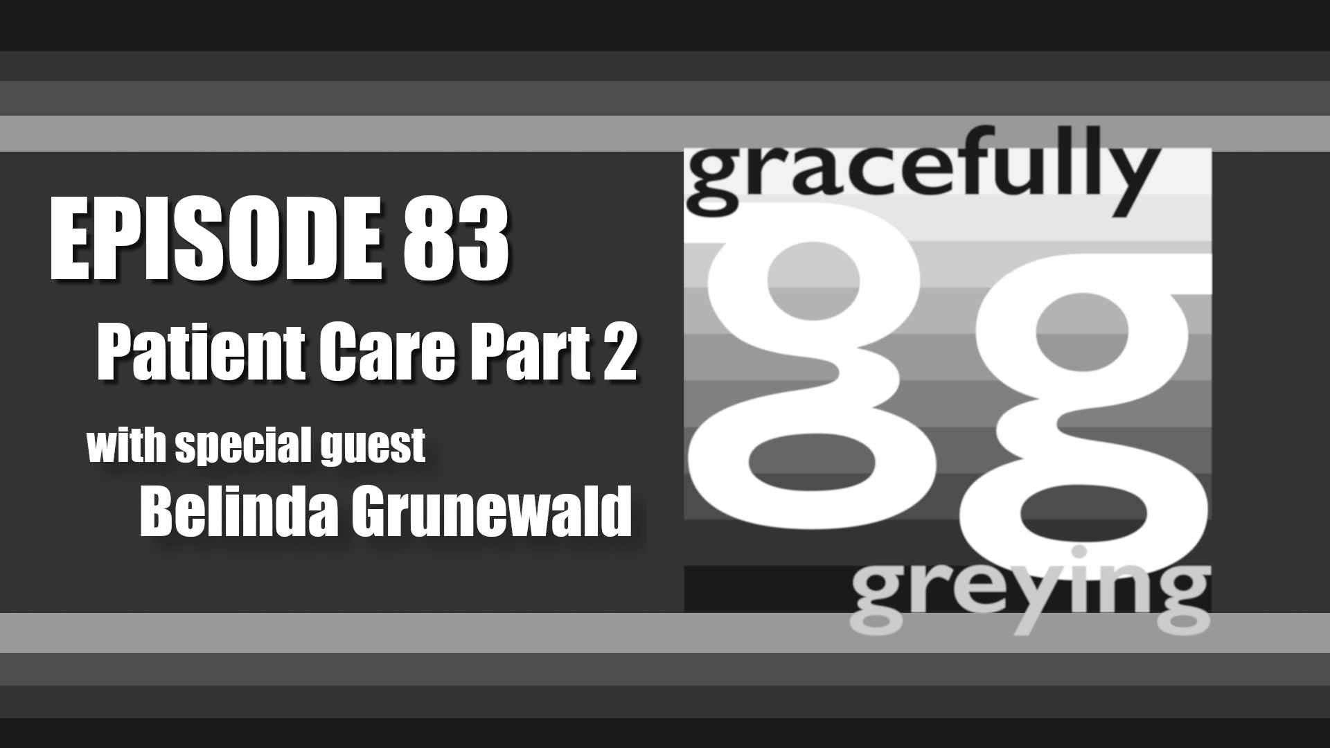 Gracefully Greying - Episode 83