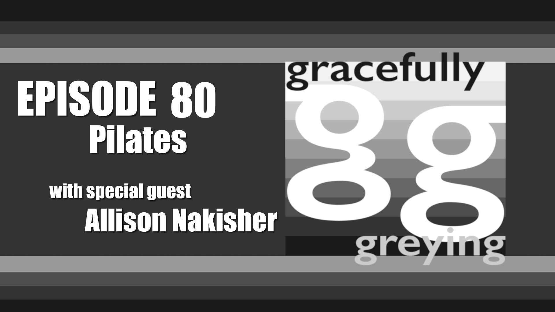 Gracefully Greying - Episode 80