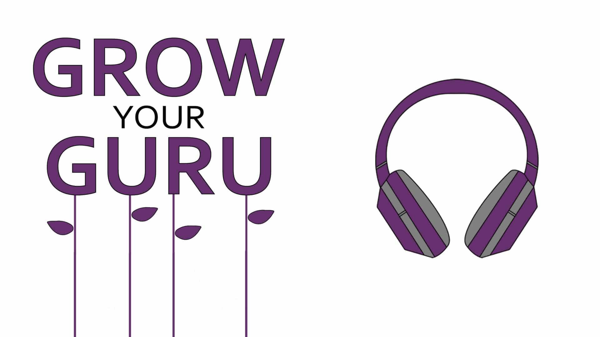 Grow Your Guru - Episode 28