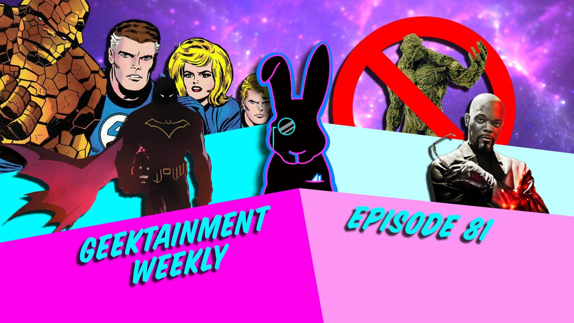 Geektainment Weekly - Episode 81 - Fantastic Four and Shaft