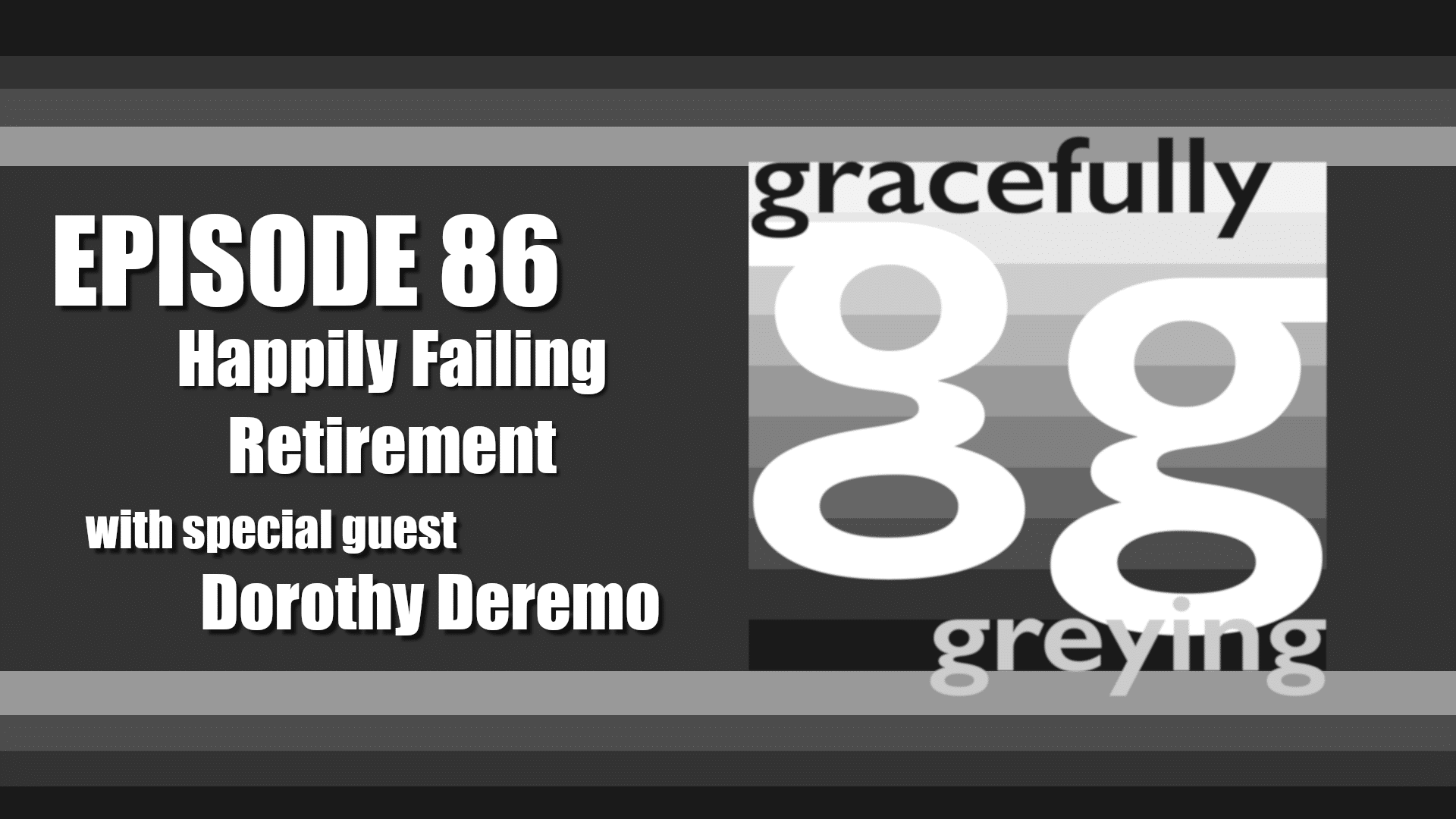 Gracefully Greying - Episode 86