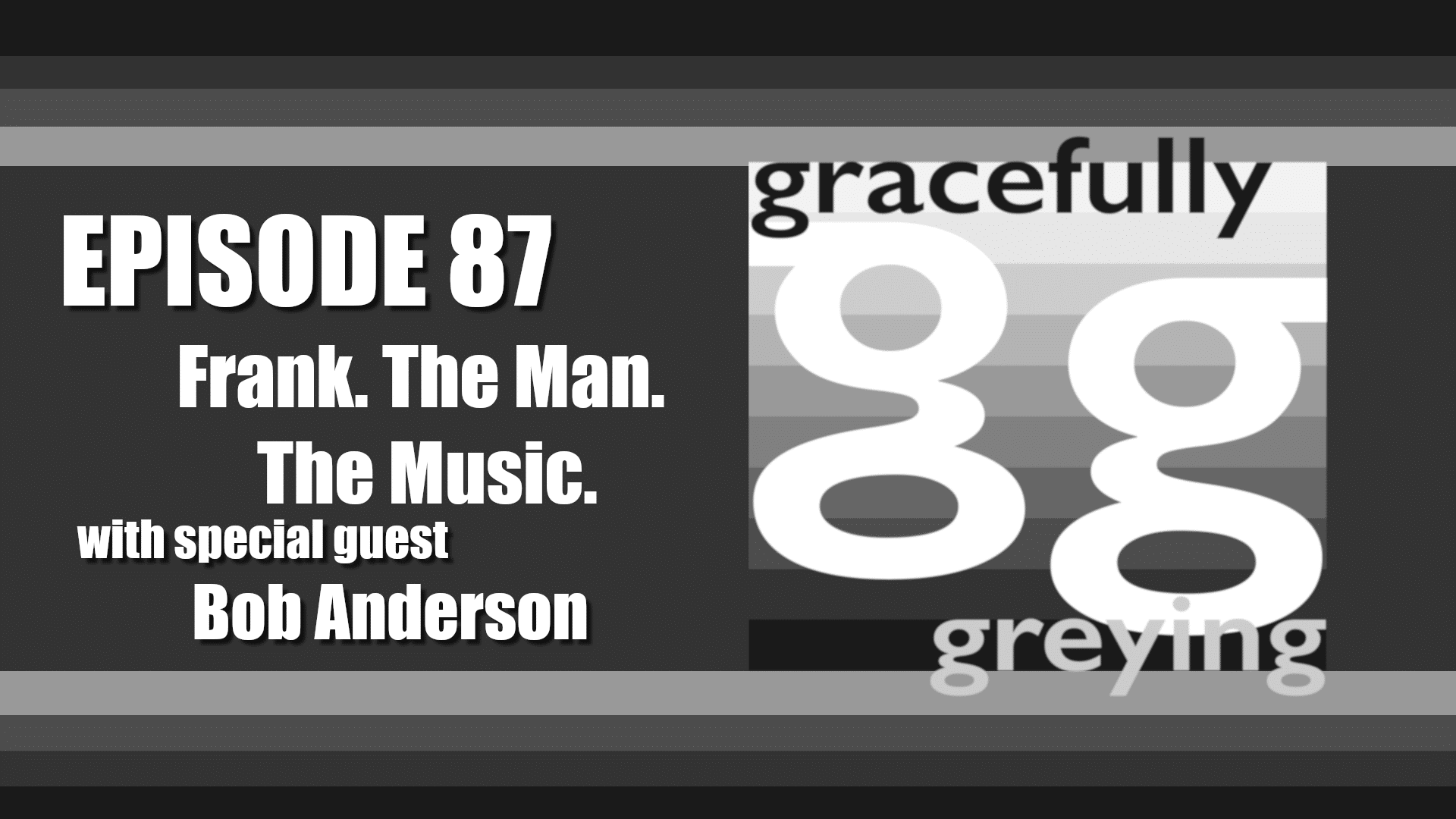Gracefully Greying - Episode 87