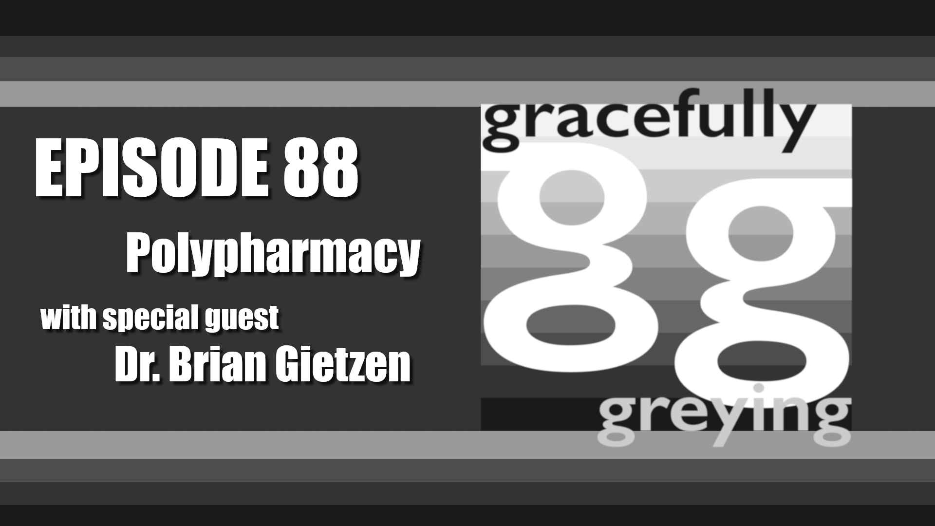 Gracefully Greying - Episode 88