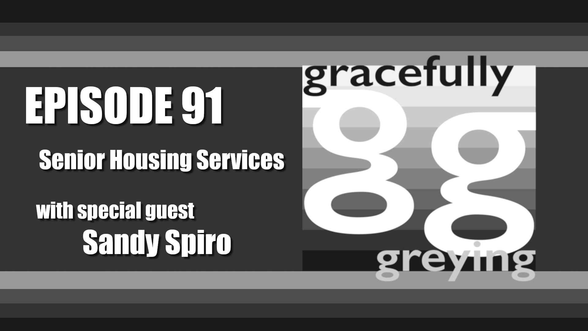 Gracefully Greying - Episode 91