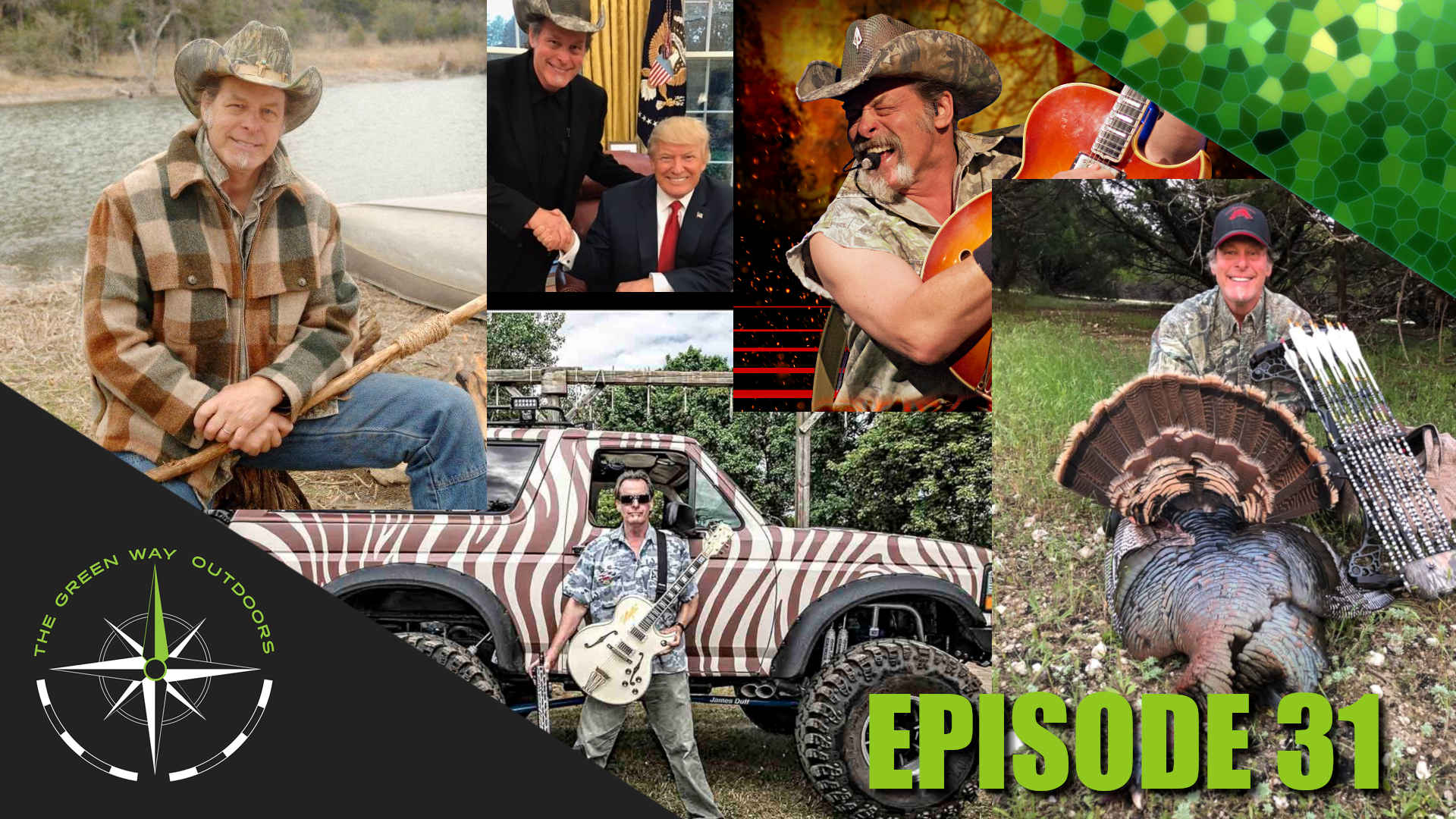 The Green Way Outdoors -Ted Nugent - Episode 31