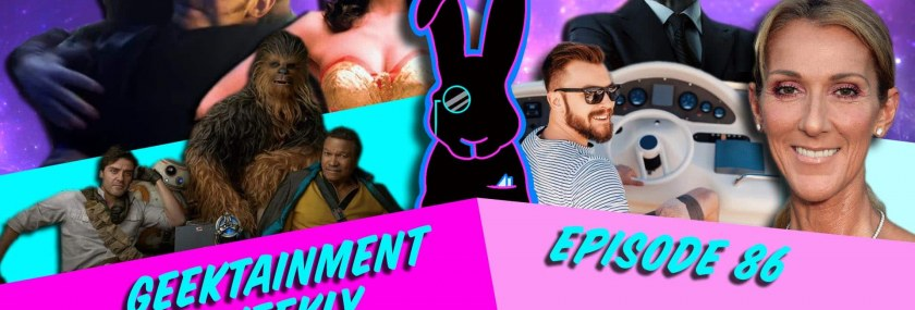 Geektainment Weekly Episode 86