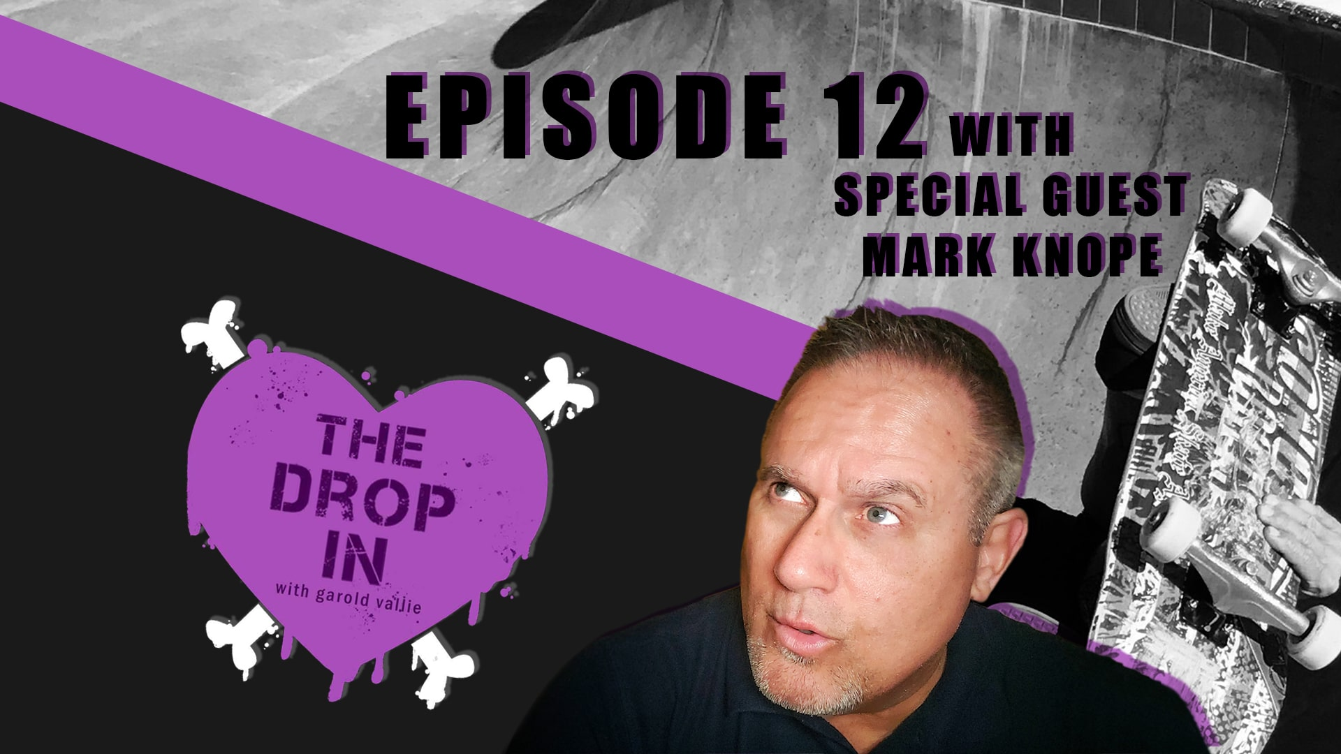 The Drop In with Garold Vallie - Episode 12 - Mark Knope