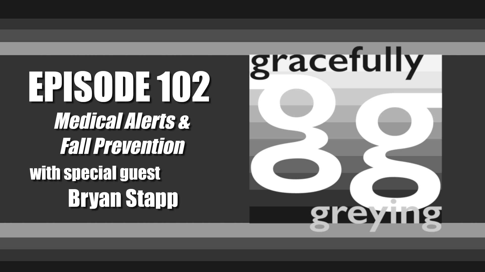 Gracefully Greying - Episode 102 - Medical Alerts