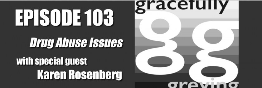 Gracefully Greying - Episode 103 - Drug Abuse
