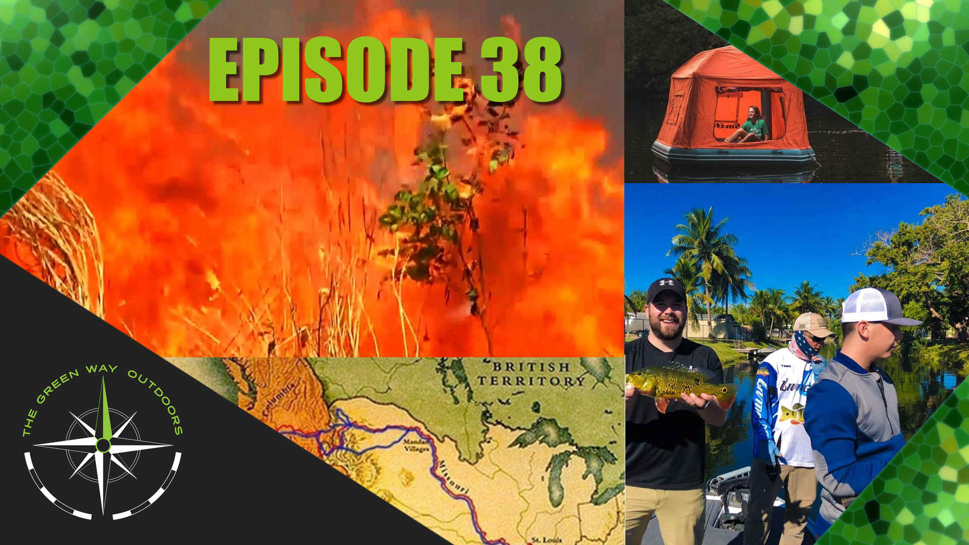 The Green Way Outdoors - Episode 38 - Amazon Fires