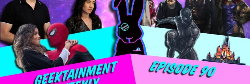 Geektainment Weekly - Episode 90 - Spider-Man