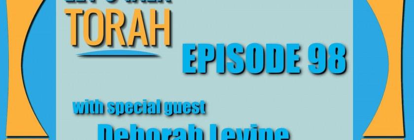 Let's Talk Torah Episode 98