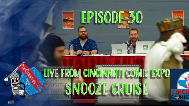 Podquesters - Episode 30: Live from Cincinnati Comic Expo - Snooze Cruise