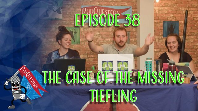 Podquesters - Episode 38: The Case Of The Missing Tiefling
