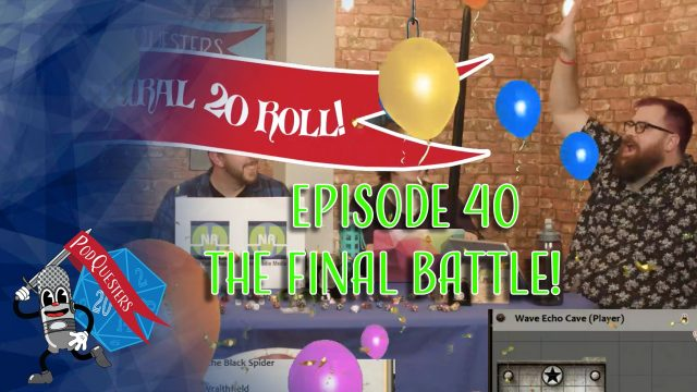 Podquesters - Episode 40: The Final Battle!