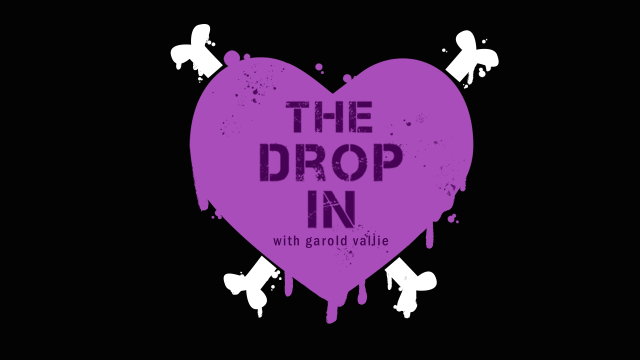 Watch Tues/Thurs 7pm EST - The Drop-In with Garold Vallie
