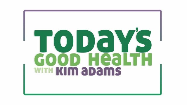 Today's Good Health with Kim Adams