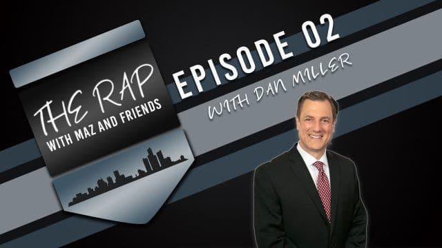 The Rap With Maz & Friends - Episode 2 - Dan Miller