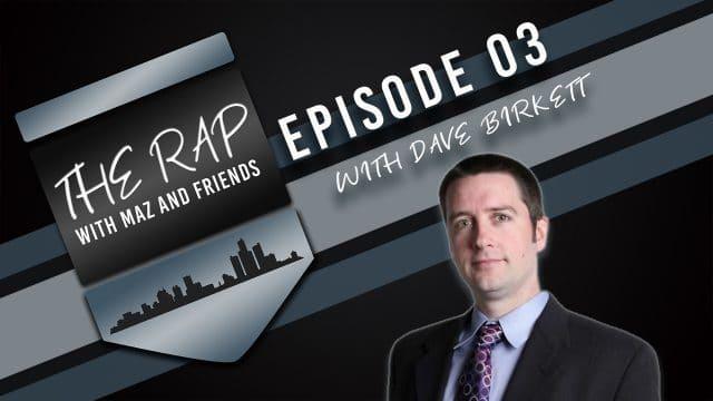 The Rap with Maz & Friends - Episode 3 - Dave Birkett