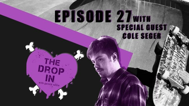 The Drop In with Garold Vallie - Episode 27 - Cole Seger