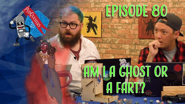 Podquesters - Episode 80: Am I A Ghost Or A Fart?