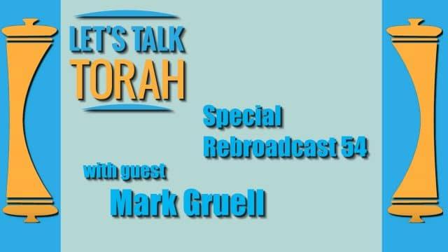 Let's Talk Torah - Episode 54 Re-Broadcast