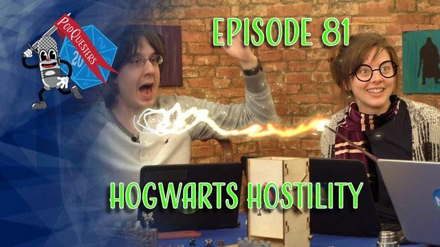 Podquesters - Episode 81: Hogwarts Hostility
