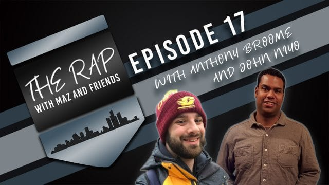 The Rap With Maz & Friends - Episode 17 - John Niyo & Anthony Broome