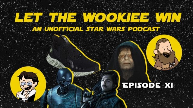 Let The Wookiee Win - Episode 11: The Emperor Strikes Back