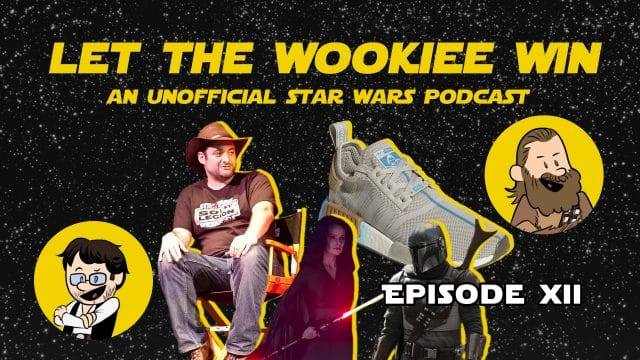 Let The Wookiee Win - Episode 12: The Mandalorian