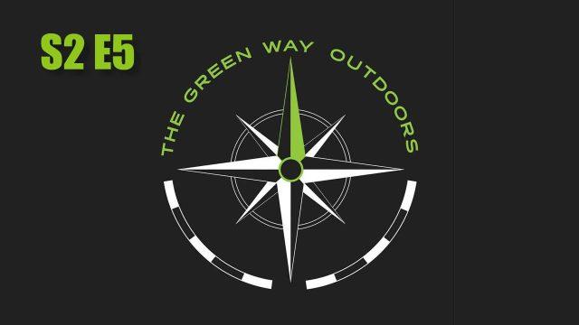 The Green Way Outdoors - S2E5