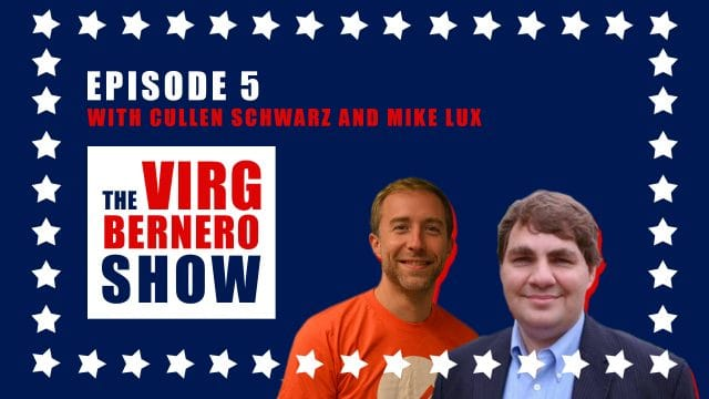 The Virg Bernero Show - Episode 5 - Mike Lux and Cullen Schwarz