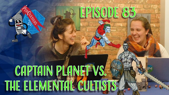 Podquesters - Episode 83: Captain Planet vs The Elemental Cultists