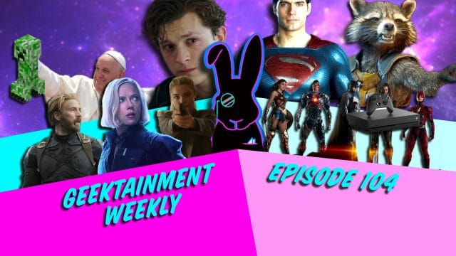 Geektainment Weekly - Episode 104 - When Ian Is Gone the Mice Will Fight