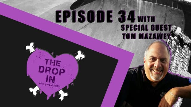 The Drop In with Garold Vallie - Episode 34 - Tom Mazawey