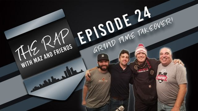 The Rap with Maz & Friends - Episode 24 - Grind Time Takeover