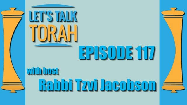 Let's Talk Torah - Episode 117 - Moses and Leadership