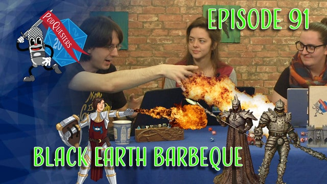 Podquesters – Episode 91: Black Earth Barbeque