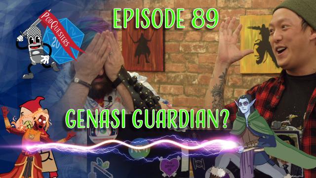 Podquesters – Episode 89: Genasi Guardian